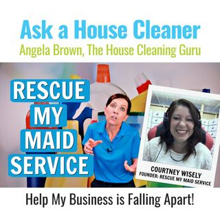 Rescue My Maid Service with Courtney Wisely