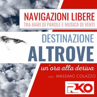 Destinazione Altrove #10 un'ora alla deriva con Massimo Colazzo del 19/05/21
