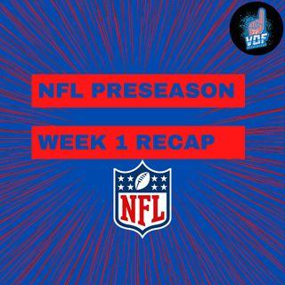 NFL Preseason week 1 recap/NBA news