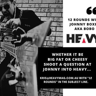 "HEAVY REGULAR: ""12 Rounds With JOHNNY BOXER"" a.k.a BOBO #10"