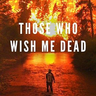 Episode 140: Those Who Wish Me Dead
