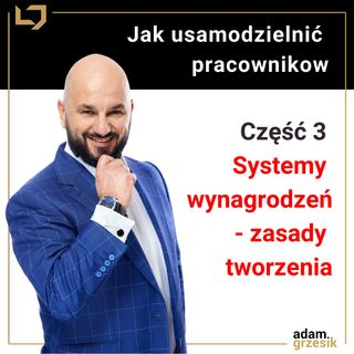 Jak usamodzielnić pracowników – systemy wynagrodzeń - zasady (Moduł 1 Lekcja 3)