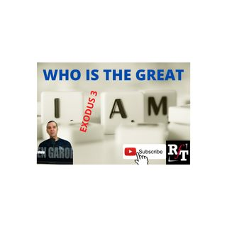 "Who Is The Great ""I AM""? - 9:7:20, 8.41 PM"