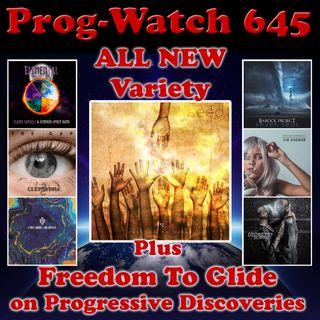 Episode 645 - ALL NEW Variety + Freedom To Glide on Progressive Discoveries