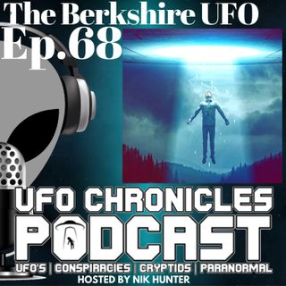 Ep.68 The Berkshire UFO
