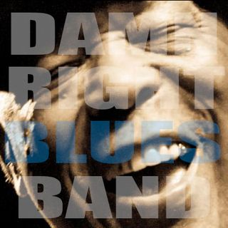 Blues America 51 - Damn Right Blues Band
