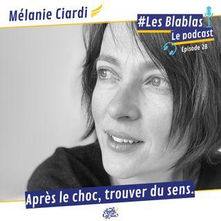 #28 Mélanie Ciardi : Après le choc, trouver du sens - Les Blablas : Osons parler du handicap.