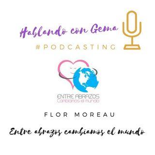 Episodio 14. Flor Moreau. Entre abrazos cambiamos el mundo