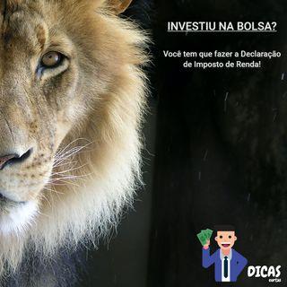 144 Investiu na Bolsa? Você tem que fazer a Declaração de Imposto de Renda