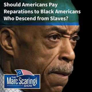 2019-04-06 TMSS Should Americans Pay Reparations to Black Americans Who Descend from Slaves?