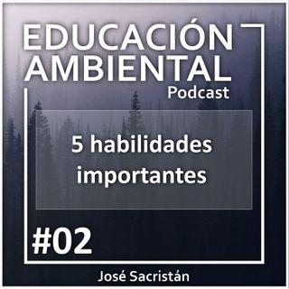 #02 – 5 habilidades importantes – EDUCACIÓN AMBIENTAL PODCAST