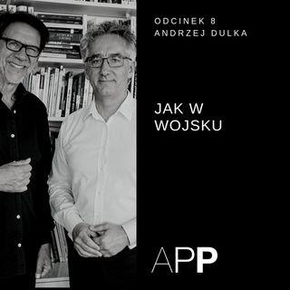 APP 008 | Rozmowa z Andrzejem Dulką o przywództwie