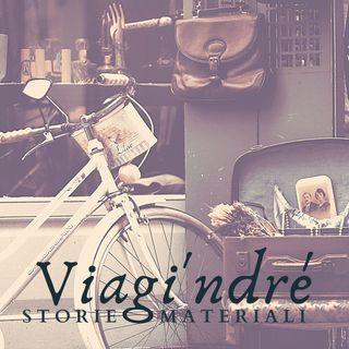Trailer | Viagi'ndré - storie materiali
