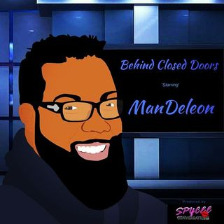 Behind Closed Doors with ManDeleon: Never Stop Dreamimg