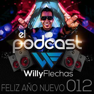 El Podcast del Dj Willy Flechas 012 (Feliz Año Nuevo)