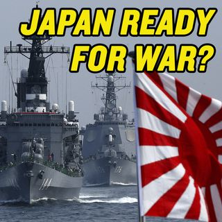 #130 Japan Readies for WAR with China