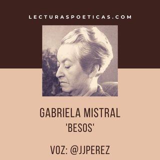 Gabriela Mistral · 'Besos'