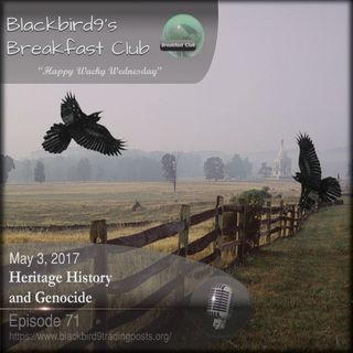Heritage History and Genocide - Blackbird9 Podcast