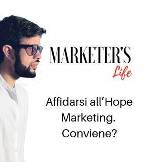 Hope Marketing : chi vive di speranza... - Episodio 6