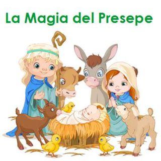 Episode 226: LA MAGIA DEL PRESEPE - Manca 1 giorno a Natale
