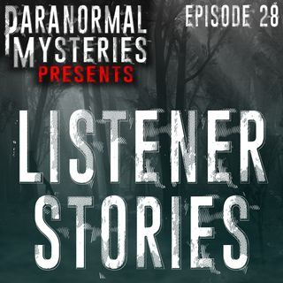 Listener Stories: Four Encounters With The Paranormal