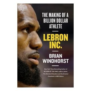 "Sports of All Sorts: Brian Windhorst Author of ""LeBron Inc. The Making of a Billion-Dollar Athlete"""