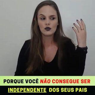PORQUE SERÁ QUE VOCÊ DEVE SER INDEPENDENTE DOS SEUS PAIS - Luana Uberti