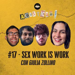 Sex Work is Work - con Giulia Zollino | #17