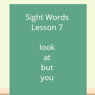 Sight Words Lesson 7