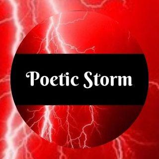 "The Poetic Storm - Real True Poet "" Artistic Freedom"""