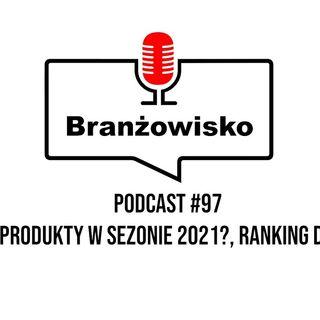 Branżowisko #97 - Jakie produkty w sezonie 2021? Ranking debesto