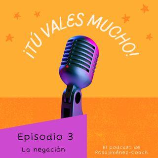 Podcast- Episodio 3 - Fases del duelo: la negación