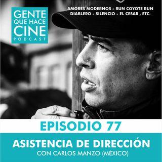 EP77: ASISTENCIA DE DIRECCIÓN con: Carlos Manzo (México)