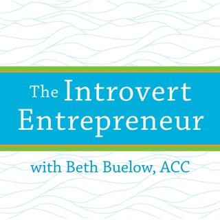 Beth Buelow, The Introvert Entrepreneur