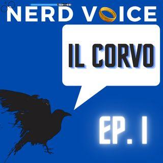 Nerd Voice - Ep. 3 - Il Corvo (1) - Tre Spiderman ar megl che uan, rimandati e l'anello di spade