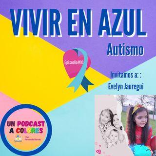 Vivir en Azul - Autismo | Episodio 10