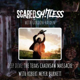 Episode 7 - DEEP DIVE: THE TEXAS CHAINSAW MASSACRE WITH ROBERT MEYER BURNETT