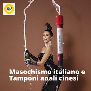 Masochismo italiano e tamponi anali cinesi