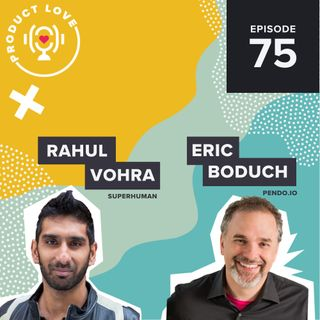 Rahul Vohra joins Product Love to talk about product-market fit and positioning