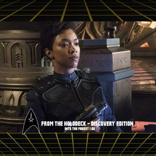 From the Holodeck: Star Trek Discovery Edition – 'Into the Forest I Go' Episode Breakdown