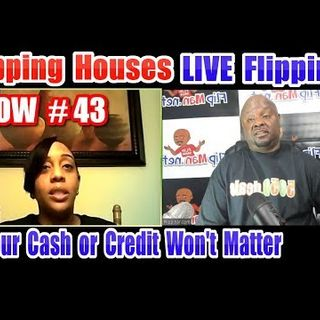 Flipping Houses | Live Show #43 Flippinar: House Flipping With No Cash or Credit 02-22-18