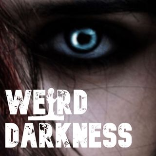 """CAN YOU SENSE EVIL IN OTHERS?"" and More Terrifying True Tales! #WeirdDarkness"