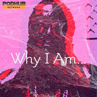 Why I Am...