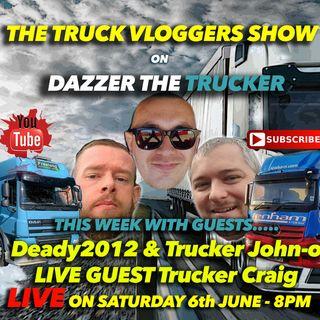 SHOW 3 - Deady2012 & Trucker John-o - 06/06/20