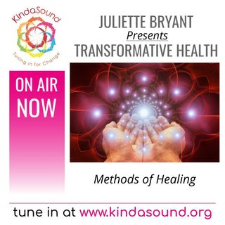 Methods of Healing | Transformative Health with Juliette Bryant