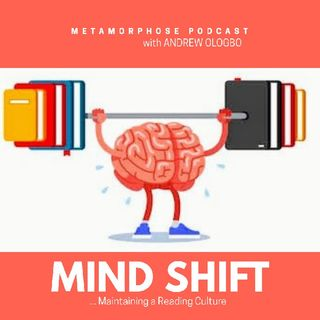 """MIND SHIFT : MAINTAINING A READING CULTURE"""