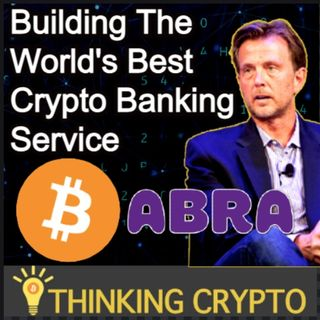 Interview: Bill Barhydt Abra CEO - Crypto Banking Services, Bitcoin, Ethereum, SEC Ripple XRP Lawsuit