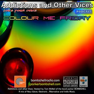 Addictions and Other Vices 323 - Colour Me Friday