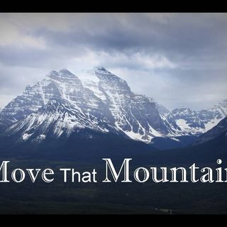 MOVE THAT MOUNTAIN - pt1 - Believe For It