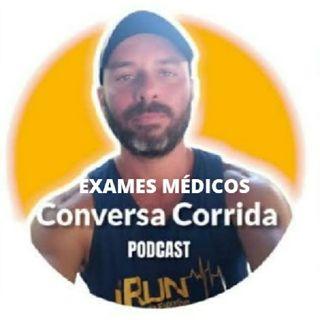 Conversa Corrida - Episódio #2 - EXAMES MÉDICOS